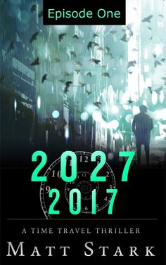 Episode One: A Time Travel Political Assassination Thriller by [Stark, Matt] Free Ebooks, Time Travel, Thriller, Politics, Reading, Giveaways, Movie Posters, Film Poster, Word Reading