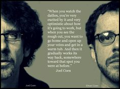 The Coen Brothers - Film Director Quote - Movie Director Quote #thecoenbrothers #Joelandethancoen #joelcoen #ethancoen