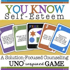 YOU KNOW SELF-ESTEEM *A Solution Focused Counseling UNO® i