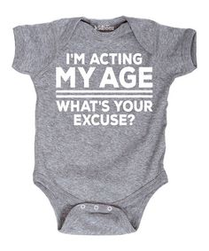 Athletic Heather 'I'm Acting My Age' Bodysuit - infant #zulily #zulilyfinds