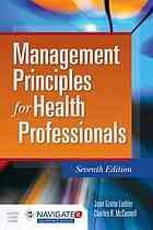 Management principles for health professionals.