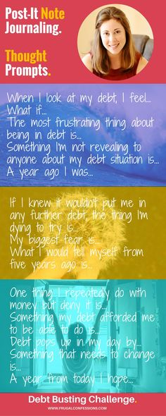 DAY 2 Debt Busting Challenge: Take 5 minutes and do some Post-It Note Journaling around your debt. Choose from any of the Thought Prompts above. What did you uncover? Join the 30-Day #Debt Payoff Challenge by clicking the image above | http://www.frugalconfessions.com/dbc-sign-up
