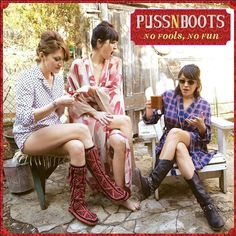 Puss N Boots No Fools, No Fun on LPNew Project from Norah Jones, Sasha Dobson & Catherine PopperAfter playing live together since Norah Jones, Norah Jones, Neil Young, Johnny Cash, Tom Paxton, Jesus Etc, Bull Riders, George Jones, Jack White, Original Song