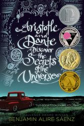 Aristotle and Dante Discover the Secrets of the Universe by Benjamin Alire Saénz