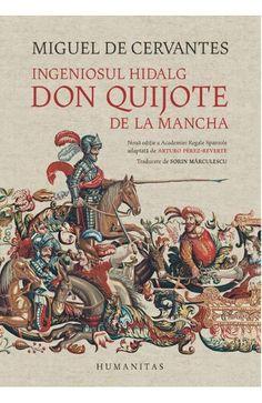 Ingeniosul hidalg Don Quijote de la Mancha.