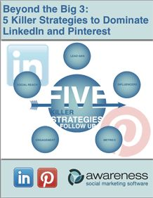 Beyond the Big 3: Five Killer Strategies to Dominate LinkedIn and Pinterest.     The follow up to our popular whitepaper: Five Killer Strategies to Dominate Social Media's Big 3: Facebook, Twitter, and YouTube.