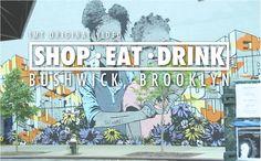 Things To Do Bushwick Brooklyn Best Bars Restaurants Shop in Bushwick