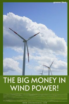 "Wind power is supposed to be a massive boon for both energy prices and the environment, but there are also quite a few people who are due to get their own ""windfall"" from the growth of the wind turbine industry (do you see what I did there?). Check out The Big Money In Wind Power! #Business #WindEnergy #GoGreen #Ecofriendly #CleanEnergy #Green #Power #Wind #WindTurbine #MakeMoney Renewable Energy, Solar Energy, Solar Power, Green Living Tips, Green Technology, Survival Shelter, Wind Power, Big Money"