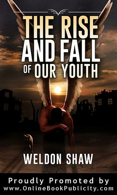 The Rise and Fall of Our Youth serves as a common sense guide to parents of today's youth and will open your eyes to some of the many challenges our kids face as they grow older in today's society. http://www.onlinebookpublicity.com/common-sense-parenting.html #self-help #guide #social #parents #teens Contact us to start a conversion about book marketing: http://onlinebookpublicity.com/bookpromotion.html