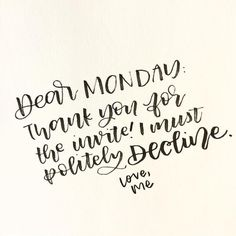 """6,068 Likes, 38 Comments - Real Simple (@real_simple) on Instagram: """"Thanks but no thanks, Monday  (✍️: @samzawrites) #rslove #realsimple"""""""