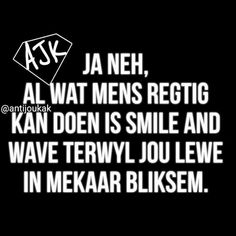 Funny Cartoon Quotes, Afrikaanse Quotes, Smile And Wave, First Language, Good Morning Quotes, Best Quotes, Humor, Words, Friends
