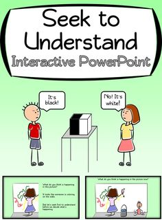 Seek to Understand Interactive PowerPoint. Goes along great with Habit 5: Seek First to Understand of Stephen Covey's 7 Habits of Happy Kids and for Leader in me Schools. Perfect introduction to the habit.