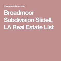 Broadmoor Subdivision Slidell, LA Real Estate List