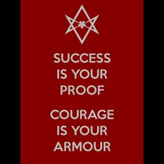 #success is your proof #courage is your armor