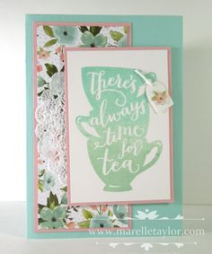 Marelle Taylor Stampin' Up! Demonstrator Sydney Australia: Time for Tea, Sale-a-Bration 2016, occasions catalogue 2016, birthday bouquet, simple card, birthday card, teacup, tea party, stamping