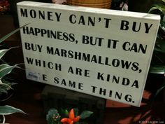 money sayings | Money Can Buy Happiness But