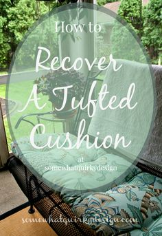 Somewhat Quirky: How To Recover A Tufted Cushion