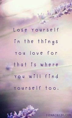 lose yourself in the things you love... ~ we ❤ this! moncheriprom.com                                                                                                                                                     More                                                                                                                                                                                 More