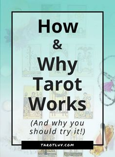 How and Why Tarot Works (and why you should try it!) - TarotLuv