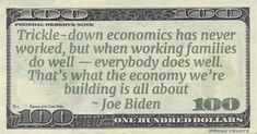 """Joe Biden Money Quote saying that history shows that 'trickle-down' economics fails those at the bottom. The middle class must do well first. Joe Biden said:  """"Trickle-down economics has never worked, but when working families do well — everybody does well. That's what the economy we're building is all about"""" -- Joe Biden  @POTUS #TrickleDown #Economics #Economy #Infrastructure  Trickle-down economics has never worked, but when working families do well — everybody #economics #ec"""
