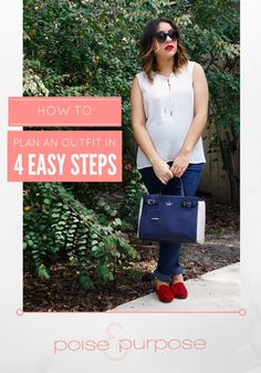 Now my outfit game has changed with 4 easy steps to follow when planning what to wear. Thanks, Poise and Purpose.
