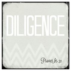 Diligence...why it's my word of the year.