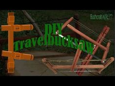 Make a wooden DIY travel Bucksaw, complete instructions