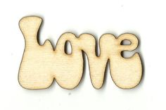 Love  70's Words  Laser Cut Unfinished Wood Shapes  Variety of Sizes Craft  Supply DIY WRD136