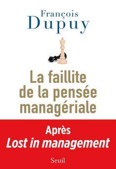 Livre: Lost in management / La faillite de la pensée managériale, Dupuy, François, Seuil, Documents (H.C), 9782021136500 - Leslibraires.fr