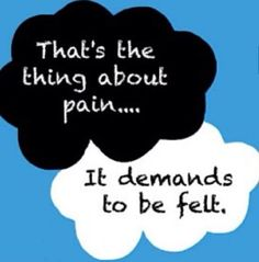 """That's the thing about pain.It demands to be felt.) The Fault In Our Stars by John Green. Star Quotes, Movie Quotes, Book Quotes, Life Quotes, Book Memes, John Green Quotes, John Green Books, The Words, Ah O Amor"