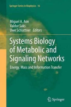 Systems Biology of Metabolic and Signaling Networks: Energy, Mass and Information Transfer