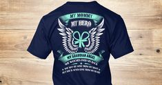 Discover My Mommy My Hero My Guardian Angel T-Shirt, a custom product made just for you by Teespring. With world-class production and customer support, your satisfaction is guaranteed. - My Mommy Was So Amazing God Made Her My...