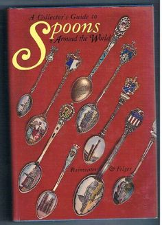 A collectors guide to spoons around the world by Dorothy T Rainwater,