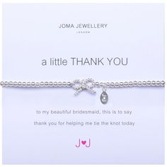 Joma jewellery a little thank you bracelet for bridesmaids £11.99 from Lizzielane.com http://www.lizzielane.com/product/joma-jewellery-little-thank-bracelet-bridesmaids/