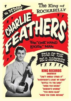 Charlie Feathers the King of Rockabilly, baby!