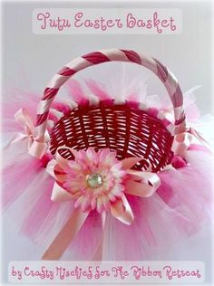 Tutu Easter Basket tutorial! Little girls will love carrying around this basket!  $30 - you pick color of tulle and basket