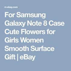 For Samsung Galaxy Note 8 Case Cute Flowers for Girls Women Smooth Surface Gift | eBay
