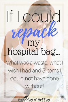 If I could repack my hospital bag... Here is a list of things that were a complete waste of space, the things I WISH I had thought to bring and what I could not have lived without. Must read checklist for all pregnant moms looking for what to pack in thei