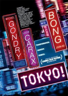 Tokyo! ( 2008 ) - É uma compilação de três médias metragens situados em Tóquio e que exploram as peculiaridades dos japoneses e a situação problemática da habitação urbana que acomete aquela megalópole.