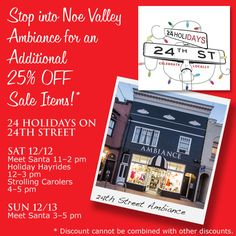 Stop by Noe Valley Ambiance TODAY during 24 Holidays on 24th Street to enjoy refreshments and an additional 25% OFF off Sale Items!*  For more info about these events, visit http://www.24on24th.com  * Discount cannot be combined with other discounts.  #ambianceSF #NoeValleyAmbi #24holidayson24thstreet