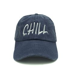 Chill Hat Dad Hat - Relaxed adjustable hat - Chill embroidered on the front - 6-panel - Solid colorway - 100% cotton