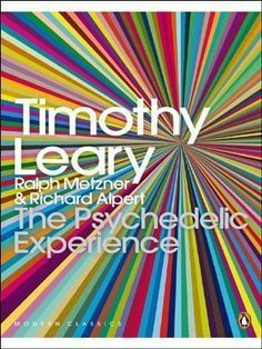 Amazon.fr - The Psychedelic Experience: A Manual Based on the Tibetan Book of the Dead (Penguin Modern Classics) by Leary, Timothy, Metzner, Ralph, Alpert, Richard (2008) - Timothy, Metzner, Ralph, Alpert, Richard Leary - Livres
