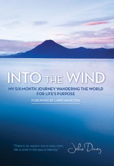 Into The Wind: My Six-Month Journey Wandering the World for Life's Purpose by Jake Ducey