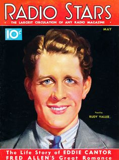 Rudy Vallee on Radio Stars Star Magazine, Movie Magazine, Vintage Hollywood, Classic Hollywood, Hollywood Magazine, Old Time Radio, Old Movie Stars, Dapper Dan, Vintage Magazines