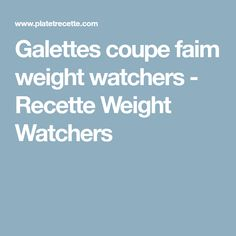 Galettes coupe faim weight watchers - Recette Weight Watchers