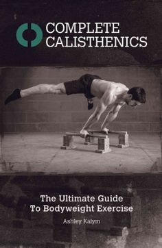 Using solely their bodyweight for resistance and relying on minimal equipment, readers will learn how to perform a range of exercises, such as push-ups, pull-ups, core exercises, and lower body exerci