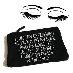 Eyelashes As Black As My Soul Funny Slogan Makeup Bag. Cosmetic Bag. Toiletry Bag. Birthday Gift. Mothers Day Gift. Funny Make up Bag by SoPinkUK on Etsy