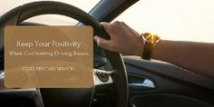 Keep Your Positivity When Confronting Driving Issues