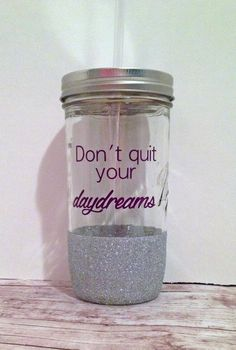 Don't Quit Your Daydreams Tumbler Glitter by MyDarlingPretties, $20.00