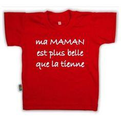 T-shirt enfant avec inscription : ma MAMAN est plus belle que la tienne